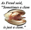 Apparel and gift design: Freud mis-quote. A clam as a sexual innuendo.